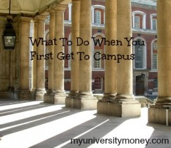 What To Do When You First Get To Campus