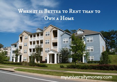When It is Better to Rent than to Own a Home