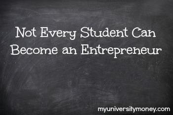 Not Every Student Can Become an Entrepreneur