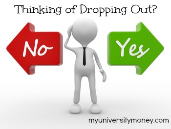 Thinking of Dropping Out? Here's Why You Shouldn't