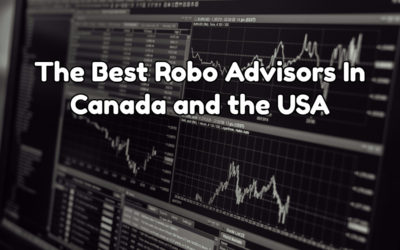 The Best Robo Advisors In Canada and the USA – and Why You Should Give Them a Look