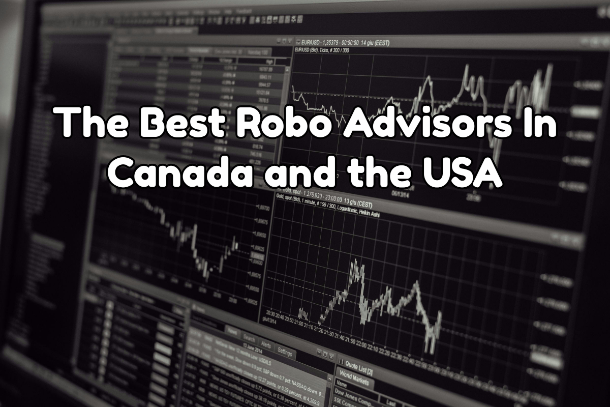 The Best Robo Advisors In Canada and the USA